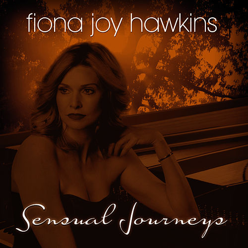 Play & Download Sensual Journeys by Fiona Joy Hawkins | Napster