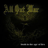 Play & Download Truth In The Age Of Lies by All Out War | Napster