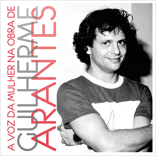 Play & Download A Voz da Mulher na Obra de Guilherme Arantes by Various Artists | Napster