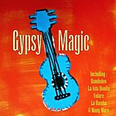 Play & Download Gypsy Magic by Various Artists | Napster