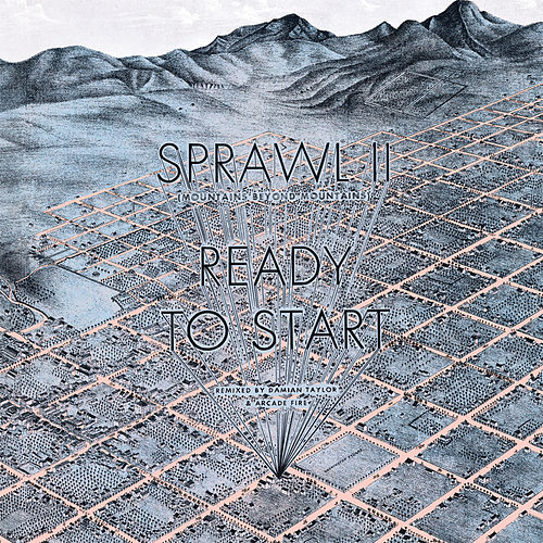 Play & Download Sprawl II & Ready To Start (Remixed by Damian Taylor & Arcade Fire) by Arcade Fire | Napster