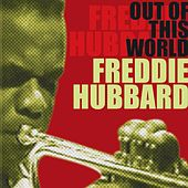 Play & Download Out of This World by Freddie Hubbard | Napster