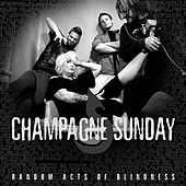 Play & Download Random Acts of Blindness by Champagne Sunday | Napster
