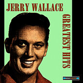 Play & Download Jerry Wallace Greatest Hits by Jerry Wallace | Napster