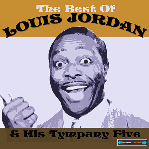 Play & Download The Best of Louis Jordan and His Tympany Five by Louis Jordan | Napster