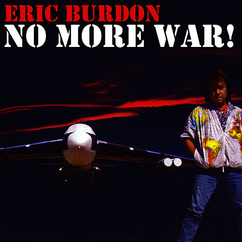 Play & Download No More War! by Eric Burdon | Napster