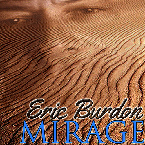 Mirage by Eric Burdon