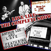 Play & Download Love Live, The Complete Show by Arthur Lee | Napster
