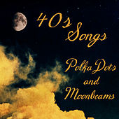 Play & Download 40S Songs: Polka Dots and Moonbeams by Music-Themes | Napster