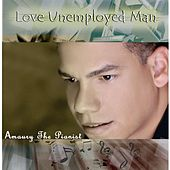 Love Unemployed Man by Amaury The Pianist