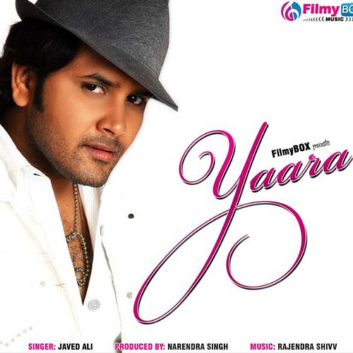 Play & Download Yaara by Javed Ali | Napster