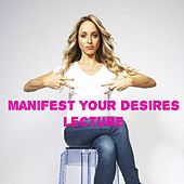 Manifest Your Desires Lecture by Gabrielle Bernstein