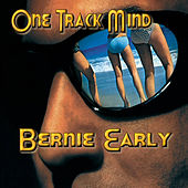Play & Download One Track Mind - Single by Bernie Early | Napster