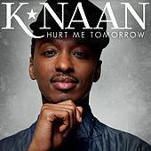 Play & Download Hurt Me Tomorrow by K'naan | Napster