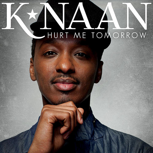 Hurt Me Tomorrow by K'naan