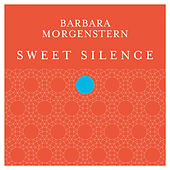 Play & Download Sweet Silence by Barbara Morgenstern | Napster