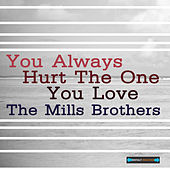 Play & Download You Always Hurt the One You Love EP by The Mills Brothers | Napster