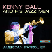 Play & Download American Patrol EP by Kenny Ball | Napster