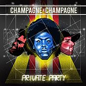 Play & Download Private Party by Champagne Champagne | Napster