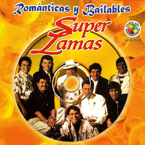 Play & Download Romanticas y Bailables by Super Lamas | Napster