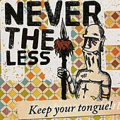 Play & Download Keep Your Tongue by Nevertheless | Napster