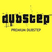 Premium Dubstep by Dubstep