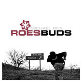 Roes Buds by Michael Roe