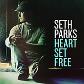 Heart Set Free by Seth Parks