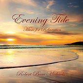 Play & Download Evening Tide: Music for Relaxation by Robert Beau Michaels | Napster