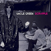 Scrapple by Uncle Green