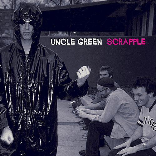 Play & Download Scrapple by Uncle Green | Napster