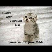 Play & Download Sweet and Innocent Gina by Powersource Jason Zelda | Napster