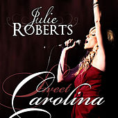Play & Download Sweet Carolina by Julie Roberts | Napster