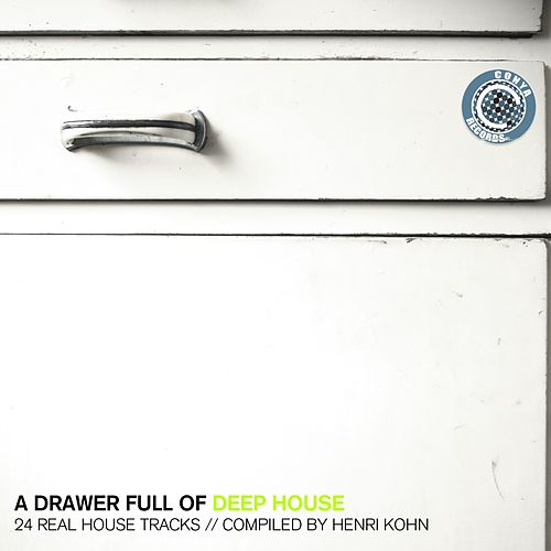 A Drawer Full of Deep House (Compiled By Henri Kohn) by Various Artists