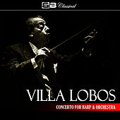 Play & Download Villa Lobos Concerto for Harp & Orchestra (Single) by Alexander Lazarev | Napster
