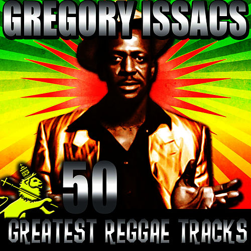 Play & Download 50 Greatest Reggae Tracks by Gregory Isaacs | Napster