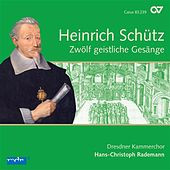 Play & Download Heinrich Schütz: Zwölf geistliche Gesänge by Dresden Chamber Choir | Napster