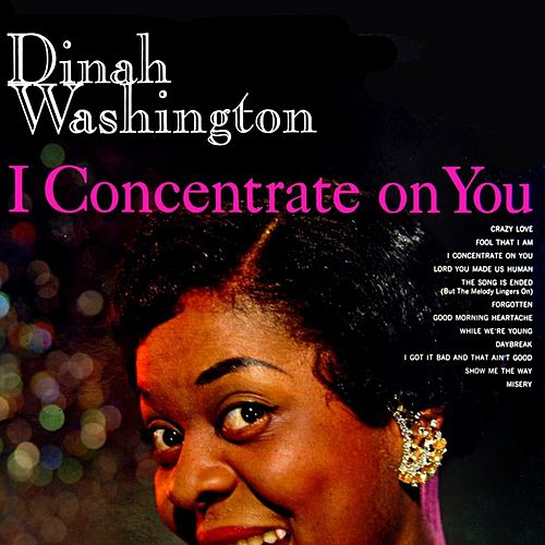 Play & Download I Concentrate On You by Dinah Washington | Napster