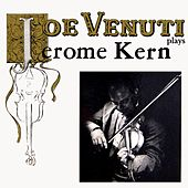 Play & Download Plays Jerome Kern by Joe Venuti | Napster