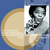 Play & Download The Complete Dinah Washington Volume 9 1953 by Dinah Washington | Napster