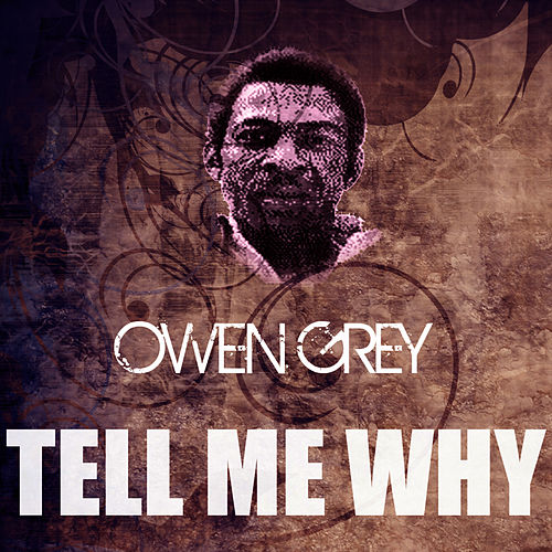 Play & Download Tell Me Why by Owen Gray | Napster