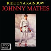 Play & Download Ride On A Rainbow by Johnny Mathis | Napster
