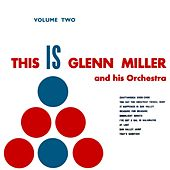 Play & Download This Is Glenn Miller Volume 2 by Glenn Miller | Napster