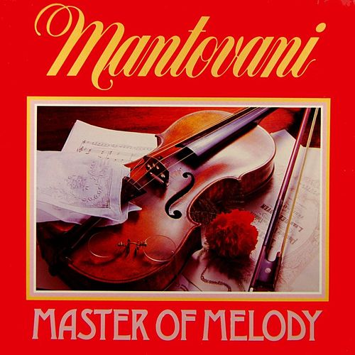 Play & Download Master Of Melody by Mantovani | Napster