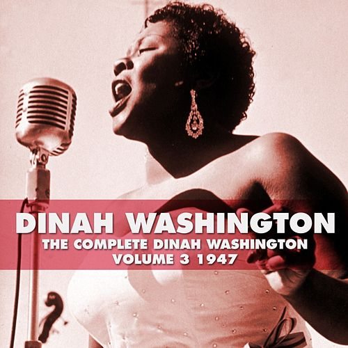 Play & Download The Complete Dinah Washington Volume 3 1947 by Dinah Washington   Napster