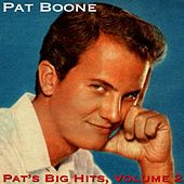 Play & Download Pat's Big Hits, Volume 2 by Pat Boone | Napster