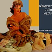 Whatever Julie Wants by Julie London