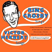 Play & Download Victor Herbert Songs by Bing Crosby | Napster
