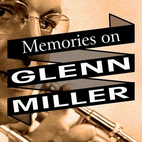 Play & Download Memories On Glenn Miller by Glenn Miller | Napster