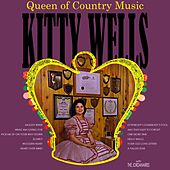 Play & Download The Queen Of Country Music by Kitty Wells | Napster